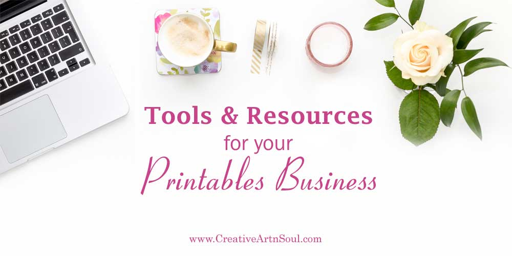 Tools and Resources for your Printables Business