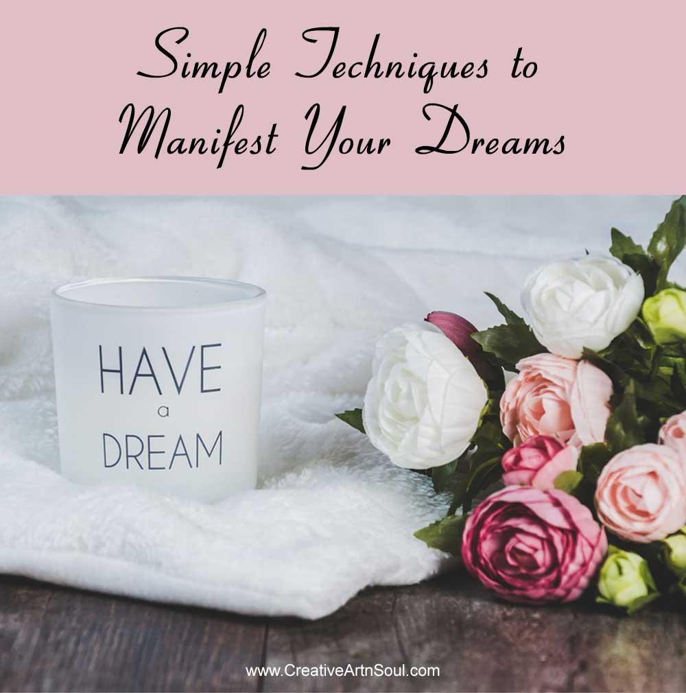 3 Simple Techniques to Manifest Your Goals and Dreams
