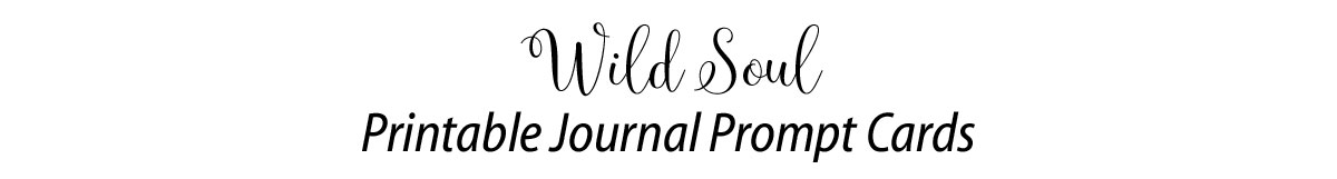 Wild Soul Journal Prompt Cards
